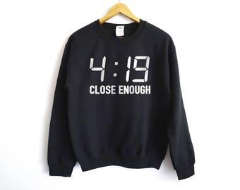 4:19 Close Enough Sweater | Stoner Sweater | High Sweater | Geek Sweater | 420 Sweater | Weed Sweater | Cannabis Sweater | Marijuana Sweater