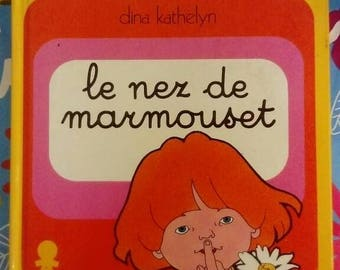 Book vintage children's. Marmouset nose. Seventies. Dina kathelyn