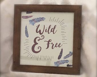 Wild & Free Quote - Hand Assembled/Altered - Wall Decor