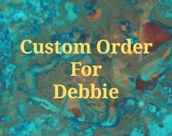 Custom Order for Debbie