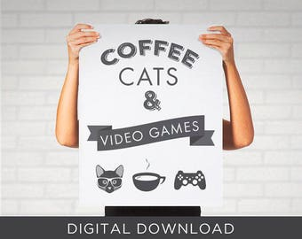 Digital Download Print - Coffee Cats Video Games Black White Typography Nerd Cat Lady - Wall Art, Poster