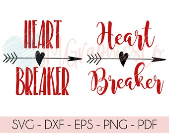 Heart Breaker svg, eps, dxf, png, pdf, cut file, cricut, silhouette, scan n cut, valentines day svg, heart svg, valentines day,heart breaker