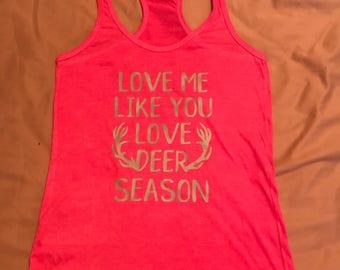 Love me like you love DEER SEASON tank