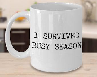 Tax Preparer Gift - Tax Season Gift - Tax Season Mug - Tax Accountant Mug - Tax Mug - I Survived Busy Season Taxes Ceramic Coffee Cup