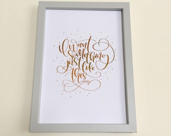 I want something just like this | Coldplay lyrics | Hand lettered foiled print| Frameable print |