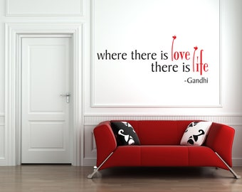 Where there is love there is life. -Gandhi Multi-Colored Home and Family Vinyl Wall Quote