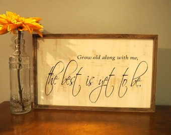 Grow Old Along with Me the Best is Yet to Be Sign; Master Bedroom Sign; Love Sign; Rustic Sign
