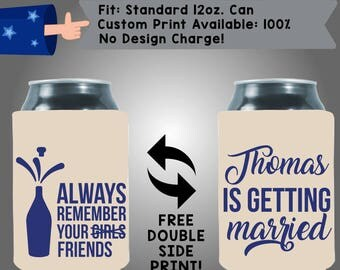 Always Remember Your GirlXX Friends Name is Getting Married Collapsible Neoprene Bachelor Party Can Cooler Double Side Print (Bach87)