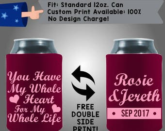 You Have My Whole Heart For My Whole Life! Names and Date - Can Coolers Custom Collapsible Neoprene Beer Can Coolers, Wedding Favors (W359)