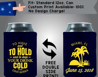 To Have and to Hold and to Keep Your Drink Cold Names Date Collapsible Neoprene Can Cooler Double Side Print (W378)