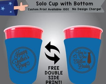 Happy Father's Day you are one in a Million Daddy Solo Cup with Bottom Cooler Double Side Print (SOLOC-Dad01)