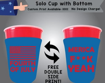 Fourth of July America F**k Yeah SOLOC Solo Cup with Bottom Cooler Double Side Print (SOLOC-FourthofJuly01)