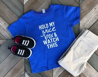 Hold My Juice Box and Watch This Shirt. Boy Clothing. Boy Shirt. Kids Clothing. Toddler Clothing. Gift.