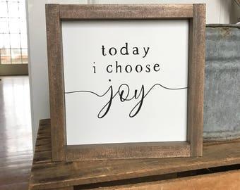 Today i choose joy -- sign