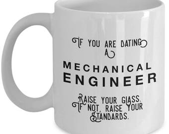 if you are dating a Mechanical Engineer raise your glass. if not, raise your standards - Cool Valentine's Gift