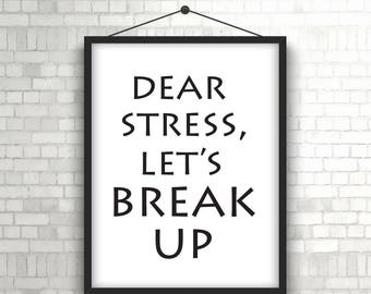 Dear stress, let's break up poster wall decor black and white print minimalist wall art typography, print chill poster calm down