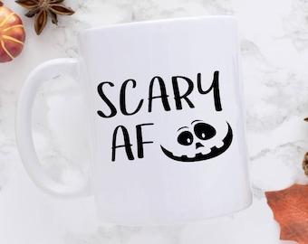 Halloween Mug, Scary AF, Coffee Mug, Halloween, Funny Mug, Halloween Gift, Funny Gift, Hocus Pocus Mug, Halloween Coffee Mug, Mugs, Coffee
