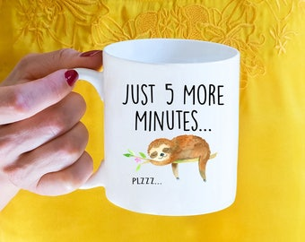 Just 5 More Minutes, Sloth, Coffee Mug, Sloth Gift, Cute Sloth, Sloths, Sloth Mug, Funny Sloth, Funny Coffee Mug, Gift For Her, Mug For Her