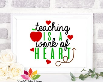 Teaching is a Work of Heart SVG, love teaching, teacher appreciation gift cut file for silhouette cameo and cricut