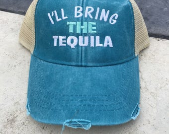 I'll bring the Tequila, I'll bring, party hat, summer hat, trucker hat, distressed,