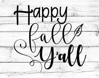 Happy Fall Y'all Svg - Png, Svg, Fall Svg, Happy Fall Svg, Pumpkin Svg, Cricut Svg, Svg Files for Cricut