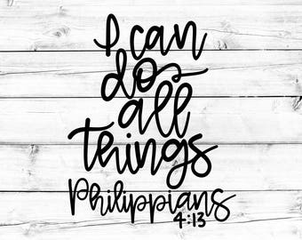 I Can Do All Things SVG, Bible Verse Svg, Christian Svg, Hand Lettered Svg, Svg Files, Svg for Cricut, Svg for Silhouette, Cut File