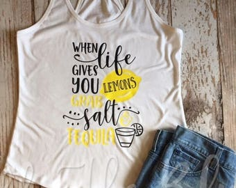 When Life Gives You Lemons Grab Salt and Tequila White Racerback Tank