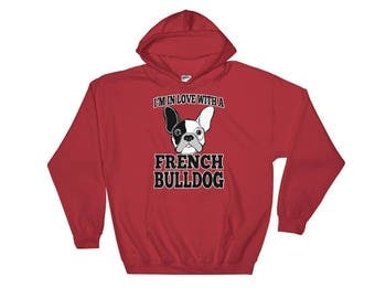 I'm in Love with a French Bulldog Hooded Hoodie Sweatshirt