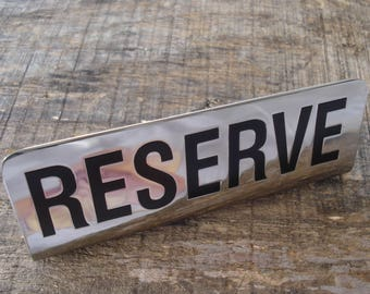 Vintage RESERVE Nickel Sign/ Restaurant sign/ Table Self Standing Sign/1990s