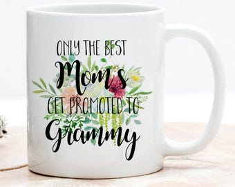 Grammy Mug, Only The Best Mom's Get Promoted To Grammy, Coffee Mug