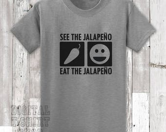 See The Jalapeno Eat The Jalapeno T-shirt