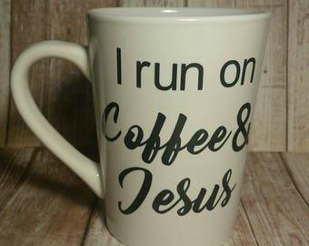 I run on Coffee and Jesus Mug, I run on Coffee and Jesus Coffee Mug, I run on Coffee and Jesus