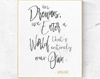 Harry Potter Dumbledore In Dreams we enter a world Quote, Wall Art Print, Nursery Decor, Printable Digital Download, Large Poster