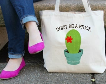 Don't Be a Prick Cactus Canvas Tote Bag