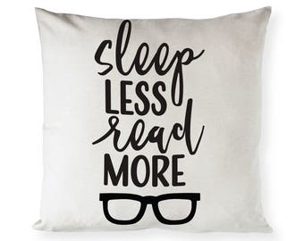 Cotton Canvas Sleep Less Read More Pillow Cover, Pillowcase, Cushion Cover and Decorative Throw Pillow Cover, Gift, Housewarming, Home Decor