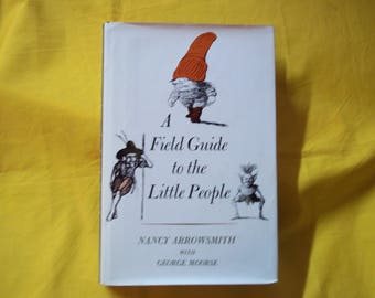 A Field Guide to the Little People by Nancy Arrowsmith with George Moorse