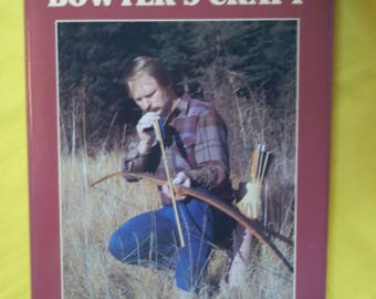 The Bowyer's Craft by Jay Massey (Signed)