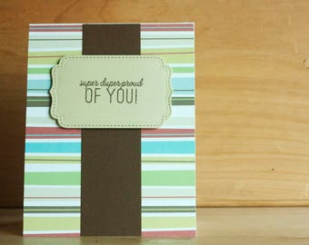 """stamped, handmade greeting card: """"super duper proud of you!"""" card"""