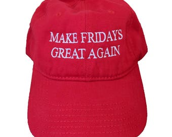 Make Fridays Great Again Embroidered Dad Hat