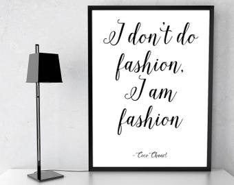 Coco Chanel Quotes: I don't do Fashion I am Fashion. Coco Chanel Quote, Fashion Art. Motivational Poster. Coco Chanel poster. Chanel Print.