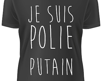 T-shirt NOIR- Je suis polie putain - A-WD-003