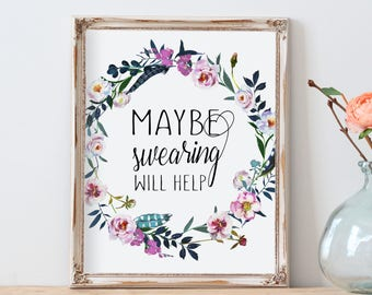 Office wall art, Maybe swearing will help, Floral wall art, Boho wall art, Floral wreath print ,Cubicle accessories, Farm house art