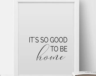 Its So Good To Be Home SignPrintable DecorEntry Way Sign