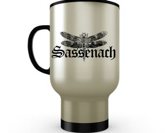 Stainless Steel Travel Mug/ Outlander Travel Mug/ Sassenach Travel Mug/ Sassenach Dragonfly Mug/ Funny Outlander Gifts/ Women Gifts