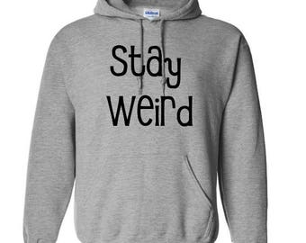 Stay Weird Funny Unique Unisex Hoodie Pullover Hooded Sweatshirt Many Sizes Horror Halloween Merch Massacre