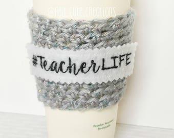 Teacher's Life Coffee Cozy