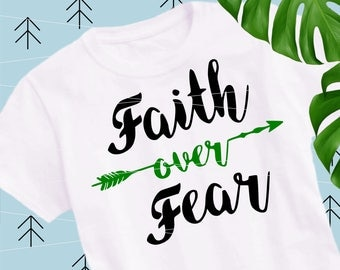 Faith Over Fear svg sayings svg motivational svg christian svg quotes cut files cutting file Svg Files for Cricut Silhouette svg dxf lfvs