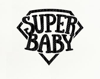 Super Baby SVG Files, Super Baby dxf, png, eps for Silhouette Studio & Cricut, Cut File