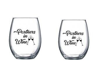 Partners in Wine Wine Glasses  / Best Friend Wine Glasses