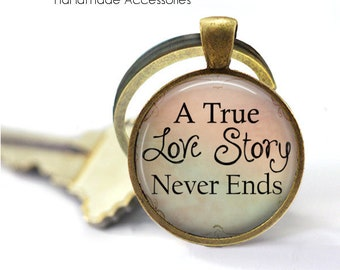 A True Love Story Never Ends Key Ring • True Love • Gay Rights • Peace and Love • Love Wins • Gift Under 20 • Made in Australia (K513)